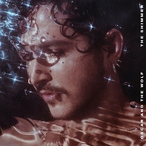 Image of Oscar & The Wolf - The Shimmer