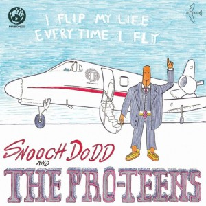 Image of The Pro-Teens - I Flip My Life Every Time I Fly