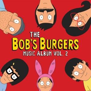 Bob's Burgers - The Bob's Burgers Music Album Vol. 2'