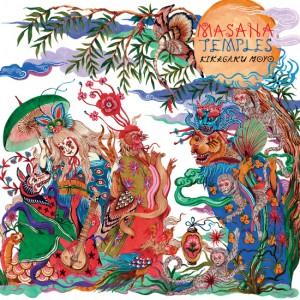Image of Kikagaku Moyo - Masana Temples - Repress