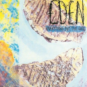 Everything But The Girl - Eden - Half Speed Remastered Edition