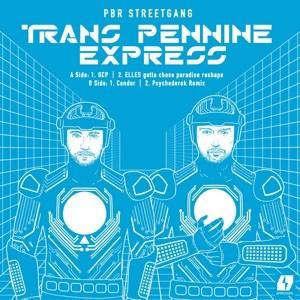 PBR Streetgang - Transpennine Express - Inc. Elles / Psychederek Remixes