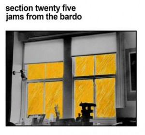Image of Section 25 - Jams From The Bardo