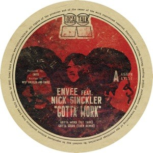 Image of Envee Feat. Nick Sinckler - Gotta Work - Inc. Trev Remixes