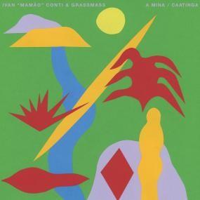 Ivan Mamão Conti & Grassmass - A Mina / Caatinga