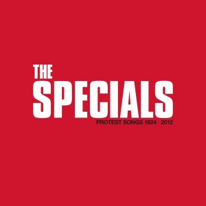 Image of The Specials - Protest Songs 1924 - 2012