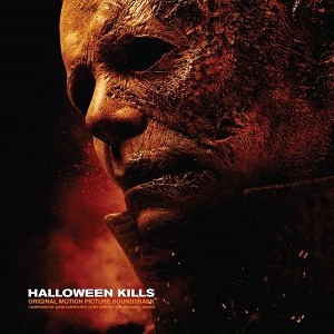 John Carpenter, Cody Carpenter And Daniel Davies - Halloween Kills: Original Motion Picture Soundtrack