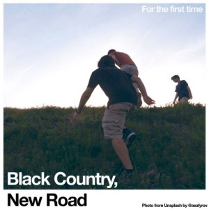 Black Country, New Road - For The First Time - Love Record Stores 2021 Edition