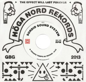 Sordid Sound System - Escape Temps Au Revoir / Beginning To See The Dub