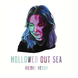 Image of Ailbhe Reddy - Hollowed Out Sea EP - Love Record Stores 2021 Edition