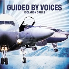 Guided By Voices - Isolation Drills - 2021 Reissue