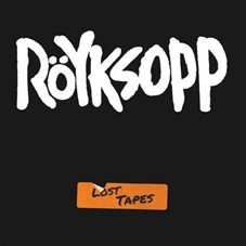 Image of Röyksopp - Lost Tapes