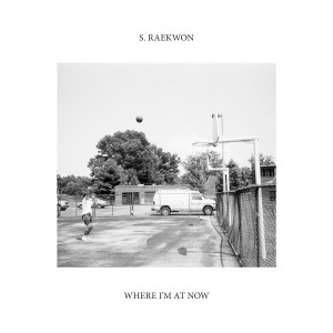 Image of S. Raekwon - Where I'm At Now