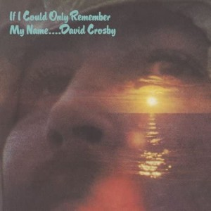 David Crosby - If Only I Could Remember My Name - 50th Anniversary Edition