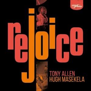 Tony Allen & Hugh Masekela - Rejoice (Special Edition)
