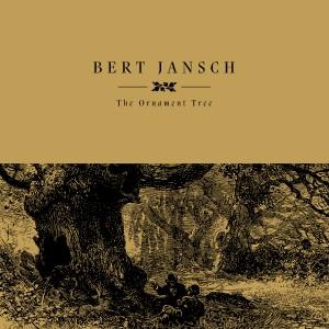 Bert Jansch - The Ornament Tree - 2021 Reissue
