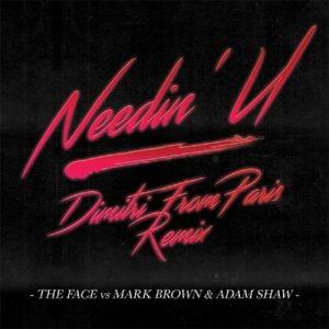 Image of The Face / Mark Brown / Adam Shaw - Needin' U - Dimitri From Paris Remix