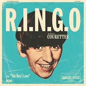 The Courettes - R.I.N.G.O./The Boy I Love