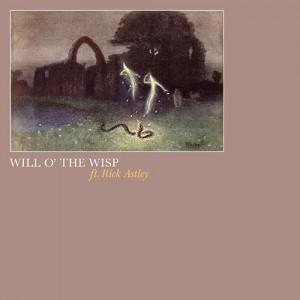 Will O' The Wisp Ft. Rick Astley - Wisp000