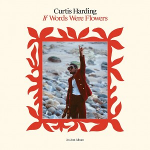 Image of Curtis Harding - If Words Were Flowers