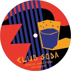 Various Artists - Club Soda - Sparkling Dance Music From Hungary