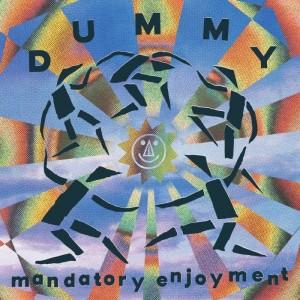 Image of Dummy - Mandatory Enjoyment