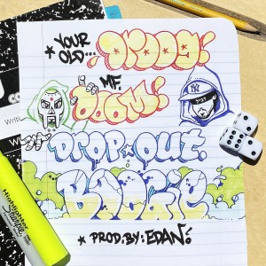 Your Old Droog + MF DOOM - Dropout Boogie