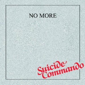 NO MORE - Suicide Commando