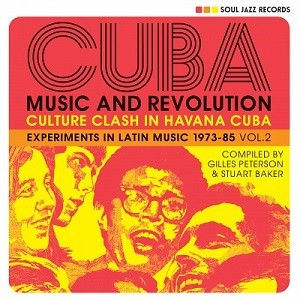 Image of Various Artists - Soul Jazz Records Presents: CUBA: Music And Revolution: Culture Clash In Havana: Experiments In Latin Music 1975-85 Vol. 2