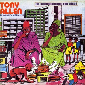 Image of Tony Allen Plays With Afrika 70 - No Accommodation For Lagos
