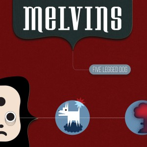 Melvins - Five Legged Dog
