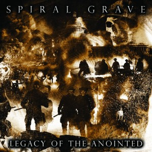 Spiral Grave - Legacy Of The Anointed