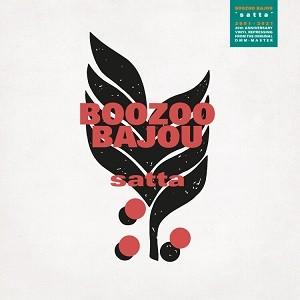 Boozoo Bajou - Satta - 20th Annniversary Edition
