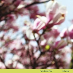 Image of Tara Clerkin Trio - In Spring