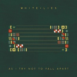 Image of White Lies - As I Try Not To Fall Apart