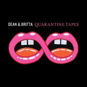 Image of Dean & Britta - Quarantine Tapes