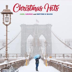 Various Artists - Christmas Hits: Jazz, Lounge And Rhythm & Blues
