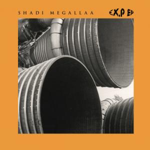 Image of Shadi Megallaa - E.X.P EP -  Rhauder & Reedale Rise Remixes