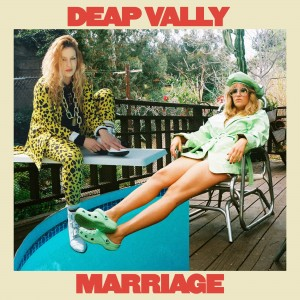 Deap Vally - Marriage