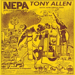 Image of Tony Allen - N.E.P.A. (Never Expect Power Always)