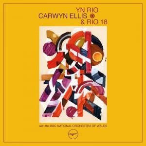 Carwyn Ellis & Rio 18 - Yn Rio (feat. The BBC National Orchestra Of Wales)
