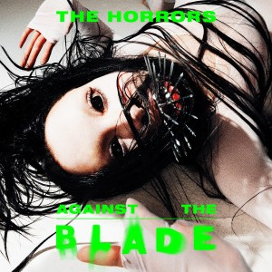 The Horrors - Against The Blade