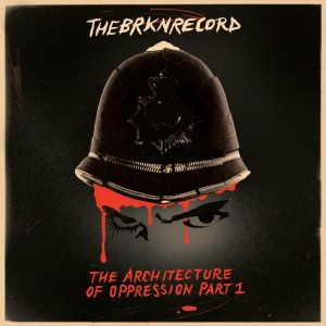 The Brkn Record - The Architecture Of Oppression Part 1
