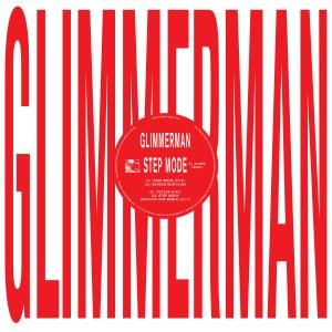 Glimmerman - Step Mode W/ Sputnik One Remix
