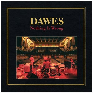 Dawes - Nothing Is Wrong -10th Anniversary Deluxe Edition