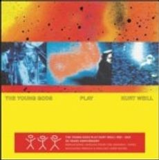 The Young Gods - Play Kurt Weill - 30th Anniversary