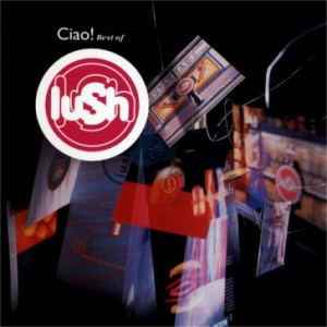 Image of Lush - Ciao! Best Of...