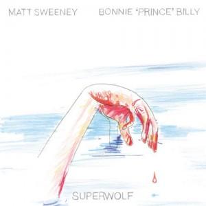 Image of Matt Sweeney & Bonnie 'Prince' Billy - Superwolf
