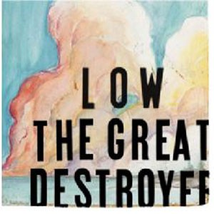 Image of Low - The Great Destroyer (2018 Reissue)