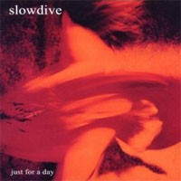 Image of Slowdive - Just For A Day